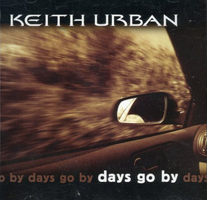 Days Go By (Keith Urban song) - Image: KU Days Go By single