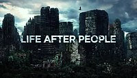 Picture of a TV show: Life After People