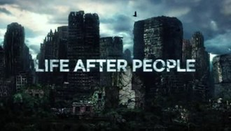 Life After People - Image: Life After People SC
