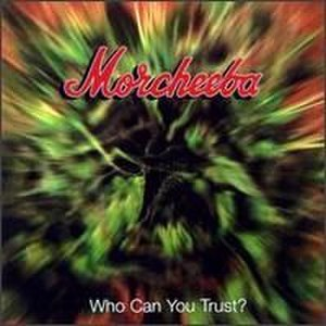 Who Can You Trust? (album) - Image: Morcheeba Who Can You Trust