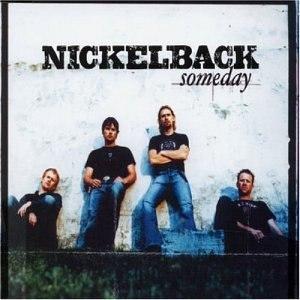 Someday (Nickelback song) - Image: Nickelback Someday CD cover