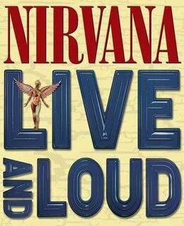 <i>Live and Loud</i> (Nirvana video album) 2013 video by Nirvana