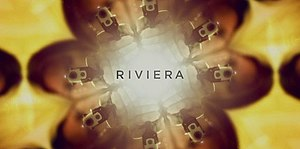 Riviera (TV series) - Image: Riviera TV series titlecard