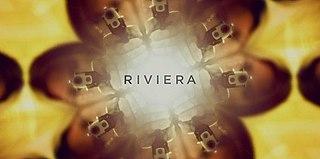 <i>Riviera</i> (TV series) British drama television series