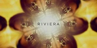 Riviera (TV series) - Image: Riviera TV series titlecard