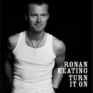 Turn It On - Image: Ronan Keating Turn It On