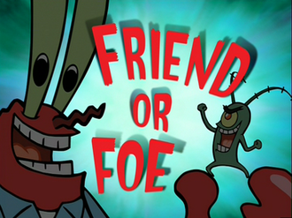 Friend or Foe (SpongeBob SquarePants) - Image: SBSP Friend or Foe