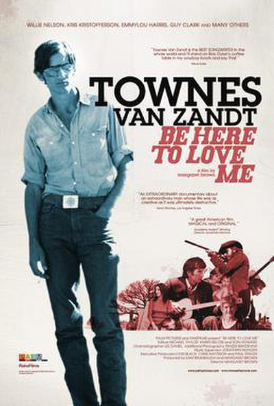 Picture of a movie: Be Here To Love Me: A Film About Townes Van Zandt