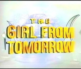 The Girl from Tomorrow - Image: The Girlfrom Tomorrow