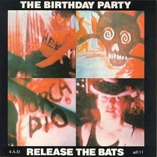The Birthday Party - Release the Bats