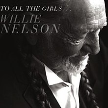 Willie Nelson - To All The Girls (album cover).jpg