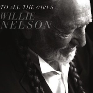 To All the Girls... - Image: Willie Nelson To All The Girls (album cover)
