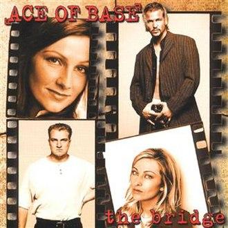 The Bridge (Ace of Base album) - Image: Ace Of Base The Bridge