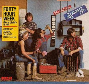 40 Hour Week (For a Livin') - Image: Alabama 40 Hour Week single