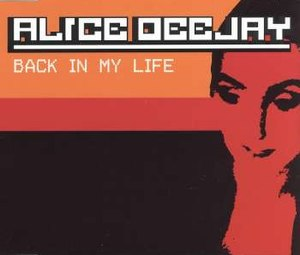 Back in My Life - Image: Alice Dee Jay In My Life single