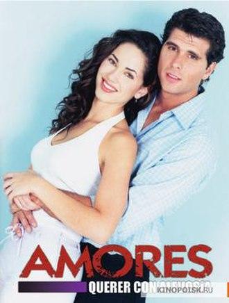 Amores, querer con alevosía - Image: Amores, querer con alevosía