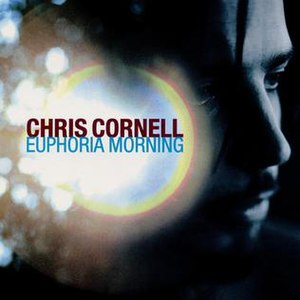 Euphoria Morning - Image: Chris Cornell Euphoria Morning