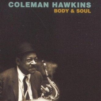 Body and Soul (1930 song) - Image: Coleman Hawkins Body and Soul cover