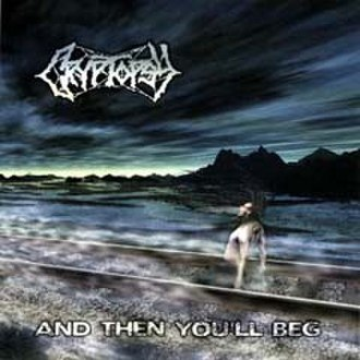 ...And Then You'll Beg - Image: Cryptopsy andthenyoullbeg