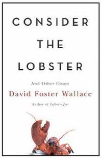 Consider the Lobster and Other Essays (Paperback) - Oleh: David Foster ...