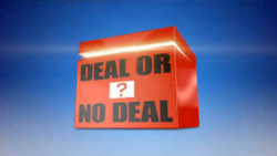 Deal or no deal entry