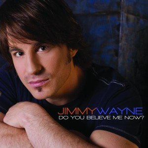 Do You Believe Me Now (Jimmy Wayne song) - Image: Do You Believe Me Single