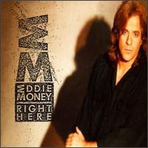 Right Here (Eddie Money album) - Image: Eddiemoneyrighthere