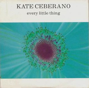 Every Little Thing (Kate Ceberano song) - Image: Every Little Thing by Kate Ceberano CD2