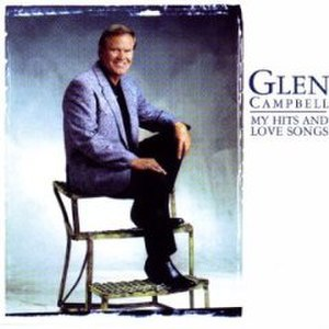 My Hits and Love Songs - Image: Glen Campbell My Hits and Love Songs album cover