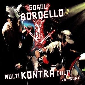 Multi Kontra Culti vs. Irony - Image: Gogol Bordello Multi Kontra Culti vs Irony