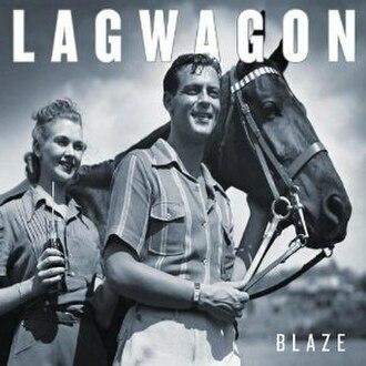 Blaze (Lagwagon album) - Image: Lagwagon Blaze cover