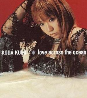 Love Across the Ocean - Image: Love Across The Ocean Koda Kumi