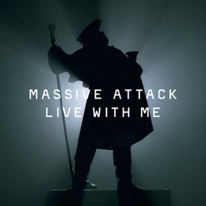 Live with Me (Massive Attack song) - Image: Massive Attack Live with Me single cover