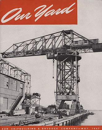 """Sun Shipbuilding & Drydock Co. - A photo of the """"Hammer-head"""" crane on the cover of the company's newsletter """"Our Yard"""" in 1947."""