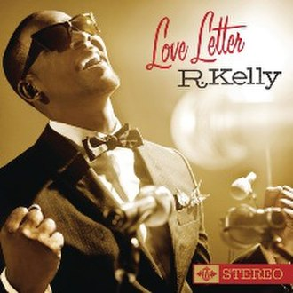 Love Letter (R. Kelly album) - Image: R Kelly Love Letter