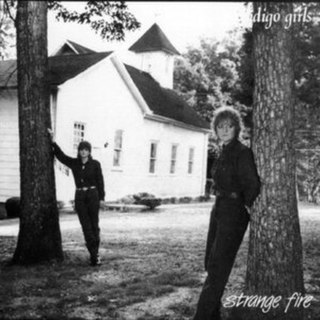 <i>Strange Fire</i> 1987 studio album by Indigo Girls