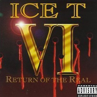 Ice-T VI: Return of the Real - Image: VI Return of the Real