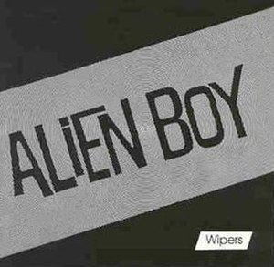 Alien Boy - Image: Wipers alienboy