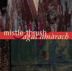 Agus Amàrach - Image: Agus Amàrach Mistle Thrush