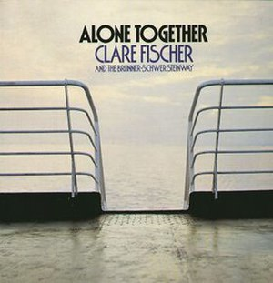 Alone Together (Clare Fischer album) - Image: Alone Together (Clare Fischer album)