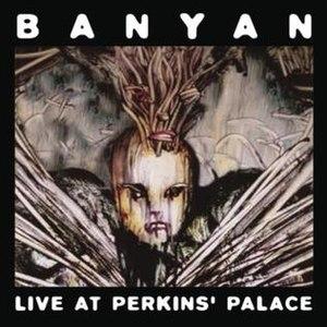 Live at Perkins' Palace - Image: Banyan Live At Perkins Place