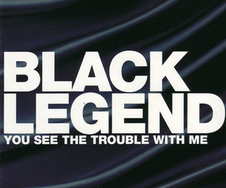 You See the Trouble with Me - Image: Black Legend Trouble single