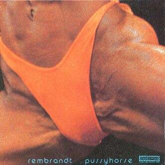 Rembrandt Pussyhorse - Image: Butthole Surfers Rembrandt Back