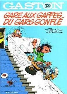 <i>Gare aux gaffes du gars gonflé</i>