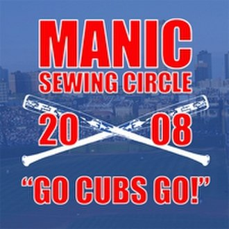 Go, Cubs, Go - Image: Go Cubs Go! Manic Sewing Circle
