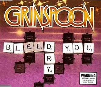 Bleed You Dry - Image: Grinspoonbleedyoudry
