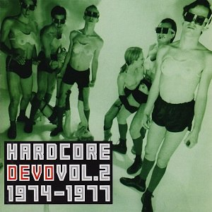 Hardcore Devo: Volume Two - Image: Hardcore devo volume 2 1974 1977 508066d 908e 87