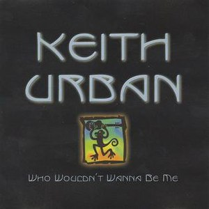 Who Wouldn't Wanna Be Me - Image: Keith Urban Who Wouldnt want to be me