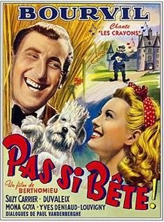 <i>Not So Stupid</i> (1946 film) 1946 film by André Berthomieu