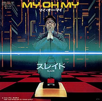 My Oh My (Slade song) - Image: Slade My Oh My Japanese